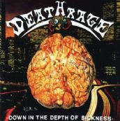 DEATHRAGE – DOWN IN THE DEPTH OF SICKNESS